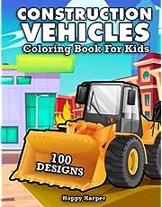 Construction Vehicles Coloring Book For Kids: The Ultimate Construction Coloring Book Filled With 40+ Designs of Big Trucks, Cranes, Tractors, Diggers and Dumpers