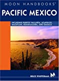DEL-Moon Handbooks Pacific Mexico: Including Puerta