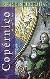 img - for Copernico (Grandes biografias series) (Spanish Edition) book / textbook / text book