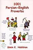 1001 Persian-English Proverbs, Simin K. Habibian, 0936347929