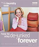 How to Stay De-Junked Forever, Dawna Walter, 0563487496