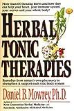 Herbal Tonic Therapies, Daniel B. Mowrey, 0879835656