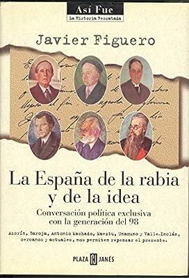 La España de la rabia y de la idea: Amazon.es: Javier Figuero: Libros
