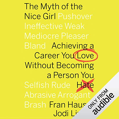 Pdf Social Sciences The Myth of the Nice Girl: Achieving a Career You Love Without Becoming a Person You Hate