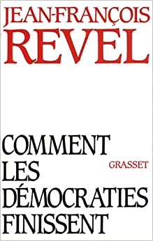 Comment les démocraties finissent (French Edition)