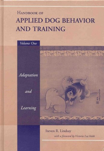 Handbook of Applied Dog Behavior and Training, Vol. 1:  Adaptation and Learning