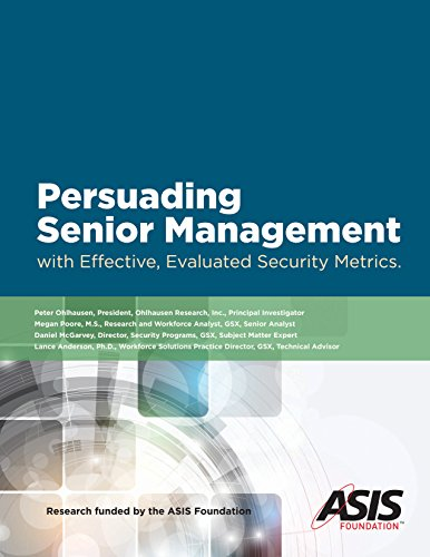 Persuading Senior Management with Effective, Evaluated Security Metrics