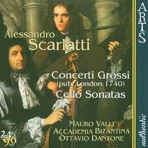 Scarlatti: Concerti Grossi; Cello Sonatas