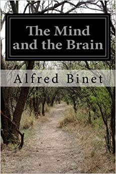 Book The Mind and the Brain by Alfred Binet (2014-10-02)