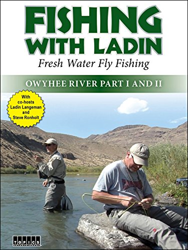 Fishing with Ladin: Owyhee River