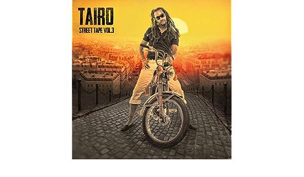 TÉLÉCHARGER TAIRO STREET TAPE VOL 3