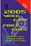 2005 Video Game Price Guide, Highland Dynamics Inc. Staff, 1581124775