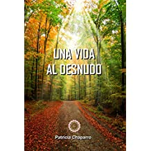 Una Vida al Desnudo (Spanish Edition)