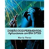 DISEÑO DE EXPERIMENTOS. Aplicaciones con IBM SPSS (Spanish Edition)
