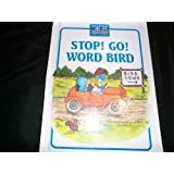 Stop! Go! Word Bird! ( Learn to Read with Word Bird Early Words )