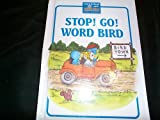 Stop! Go! Word Bird, Jane Belk Moncure, 0895651602