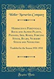 Amazon / Forgotten Books: Herbaceous Perennials, Rock and Alpine Plants, Peonies, Iris, Roses, Forcing Stock, Bulbs, Nursery Stock and Novelties Tradelist for the Season 1931 - 1932 Classic Reprint (Weller Nurseries Company)