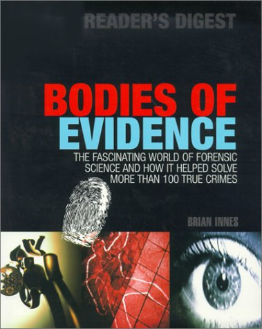 Bodies of Evidence: The Fascinating World of Forensic Science and How It Helped Solve More Than 100 True Crimes pdf