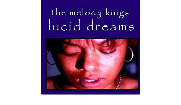 The Melody Kings - Lucid Dreams - Amazon com Music