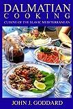 Dalmatian Cooking: Cuisine of the Slavic Mediterranean