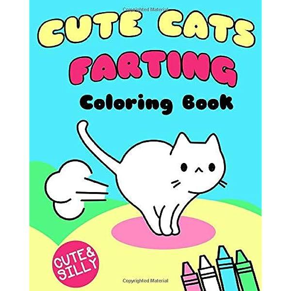 Amazon.com: Cute Cats Farting: Coloring Book (Super Cute Kawaii Coloring  Books) (9781521588284): Hansen, Vit: Books