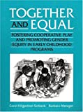 img - for Together and Equal: Fostering Cooperative Play and Promoting Gender Equity in Early Childhood Programs book / textbook / text book