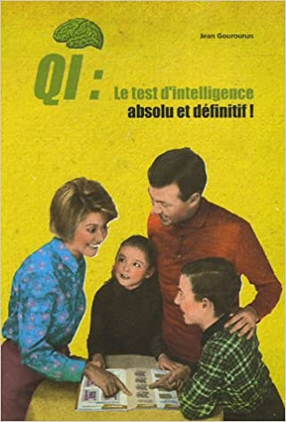 QI   Le test d intelligence absolu et définitif !   A faire seul, à deux,  ou mieux encore en famille 5f6efcb2be53