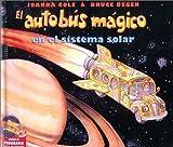 En el Sistema Solar / The Magic School Bus Lost in the Solar System (Autobus Magico) (Spanish Edition)