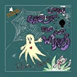 children's books: Little Ghost Who Got Wings (Little Boo Adventures Book 1)
