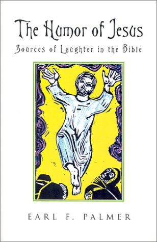 The Humor of Jesus: Sources of Laughter in the Bible ebook