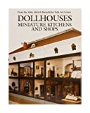 Dollhouses, Miniature Kitchens and Shops, Susan Hight Rountree, 0879351594