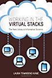 Straight from the Virtual Stacks : A Firsthand Guide to Careers in Library and Information Science, Kane, Laura Townsend, 083891103X
