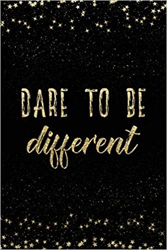 Dare To Be Different: Notebook with Inspirational Quotes ...