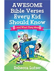 Awesome Bible Verses Every Kid Should Know: …and What They Mean