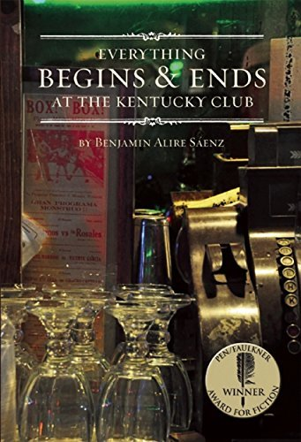 Everything Begins and Ends at the Kentucky Club [Paperback] [2012] (Author) Benjamin Alire Saenz