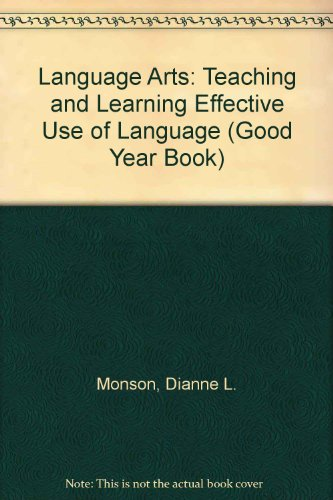 Language Arts: Teaching and Learning Effective Use of Language (Good Year Book)