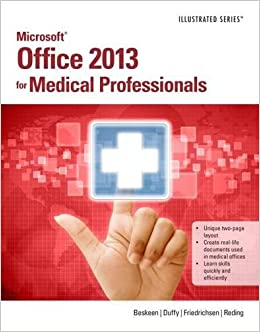 Microsoft Office 2013 for Medical Professionals Illustrated