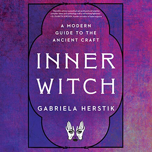 Inner Witch: A Modern Guide to the Ancient Craft by Penguin Audio