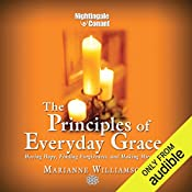 The Principles of Everyday Grace   Marianne Williamson