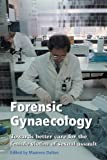 Forensic Gynaecology : Towards Better Care of the Female Victim of Sexual Assault, , 1900364840