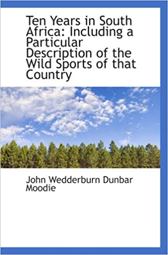 Book Ten Years in South Africa: Including a Particular Description of the Wild Sports of that Country