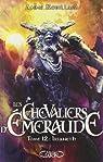 Les Chevaliers d'Emeraude, tome 12 : Irianeth par Robillard