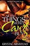 ALL THE THINGS, MONEY CAN'T BUY 2