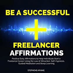 Be a Successful Freelancer Affirmations