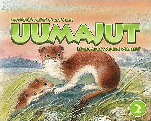 Learn About Arctic Wildlife! Volume 2 Uumajut
