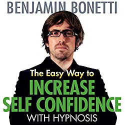 The Easy Way to Increase Self-Confidence with Hypnosis
