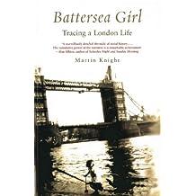 Battersea Girl: Tracing a London Life