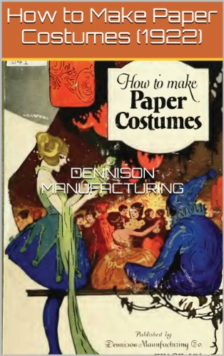 How to Make Paper Costumes (1922)     illus w/guide ()