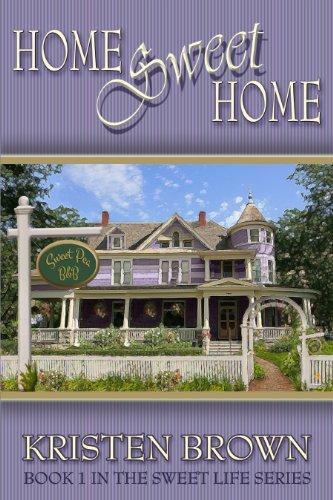 - Home Sweet Home (The Sweet Life Book 1)