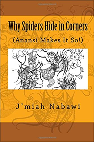 Amazon why spiders hide in corners anansi makes it so why spiders hide in corners anansi makes it so 2nd edition fandeluxe Image collections